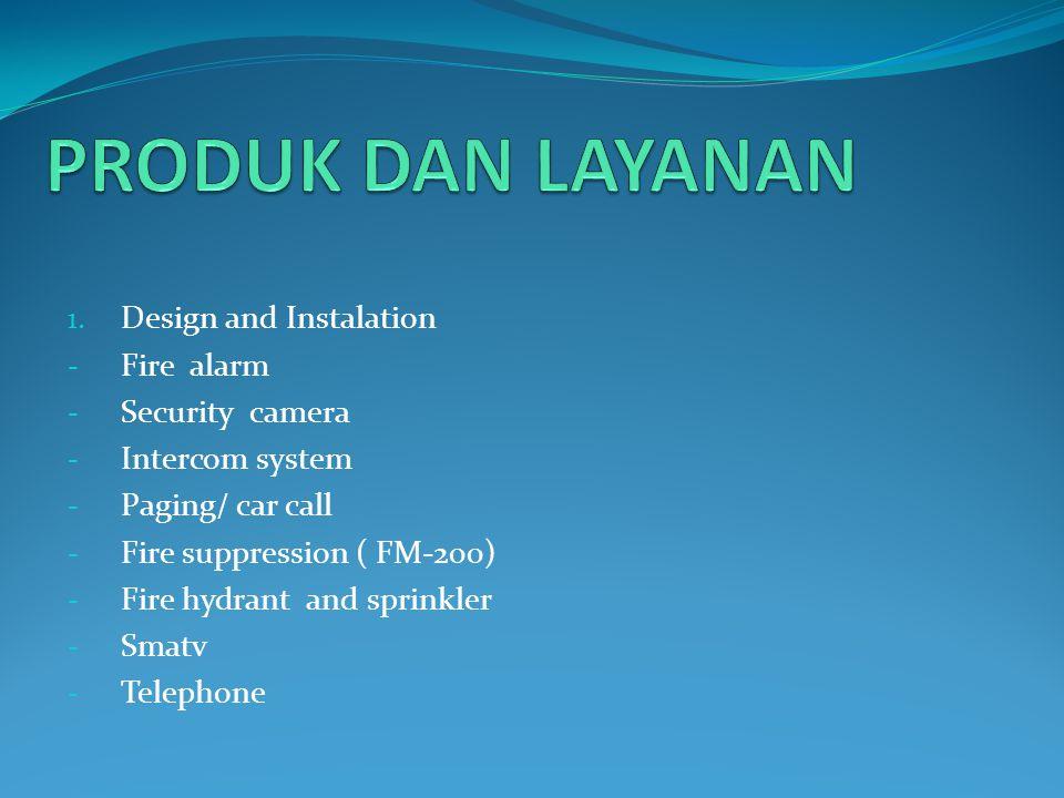 PRODUK DAN LAYANAN Design and Instalation Fire alarm Security camera