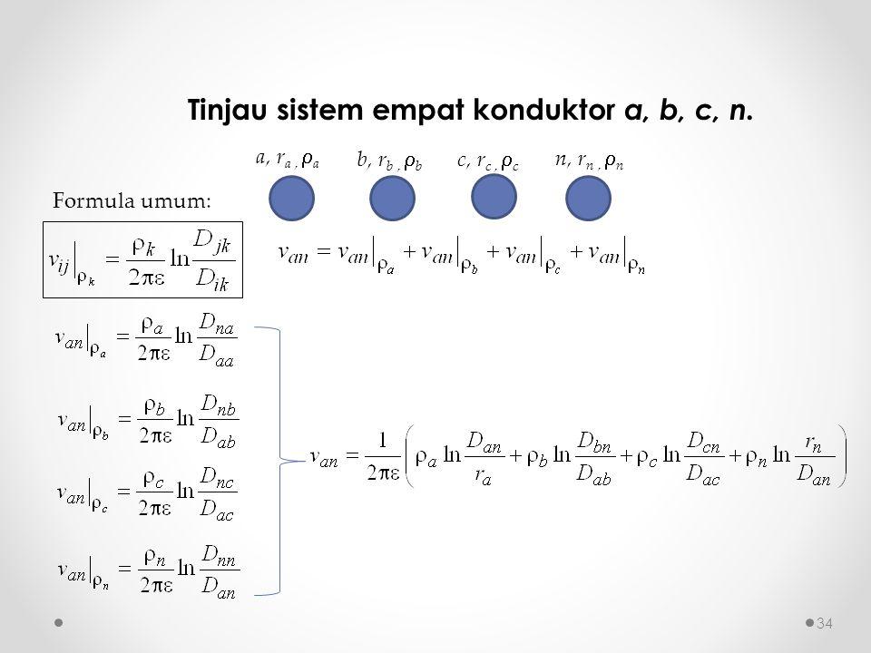 Tinjau sistem empat konduktor a, b, c, n.