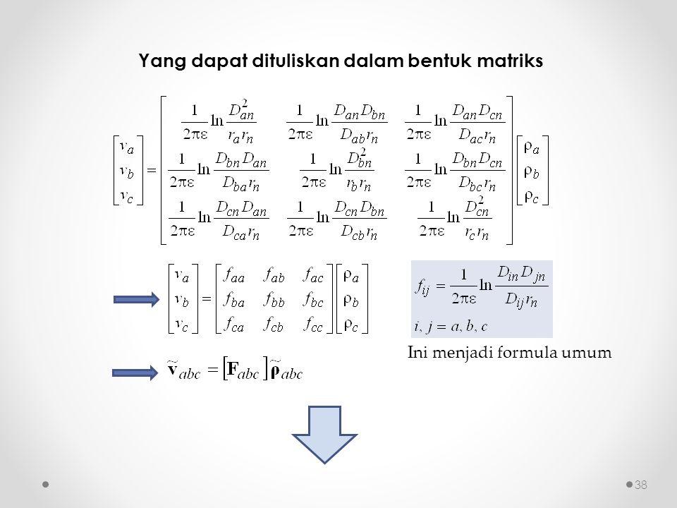 Yang dapat dituliskan dalam bentuk matriks