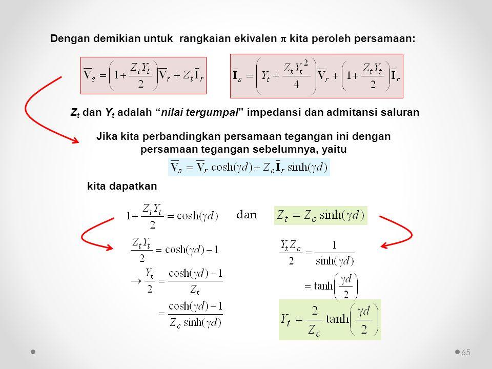 Zt dan Yt adalah nilai tergumpal impedansi dan admitansi saluran