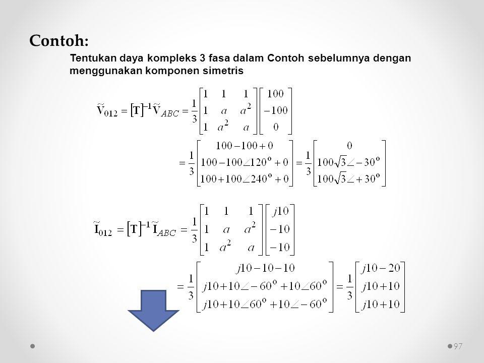 Contoh: Tentukan daya kompleks 3 fasa dalam Contoh sebelumnya dengan menggunakan komponen simetris