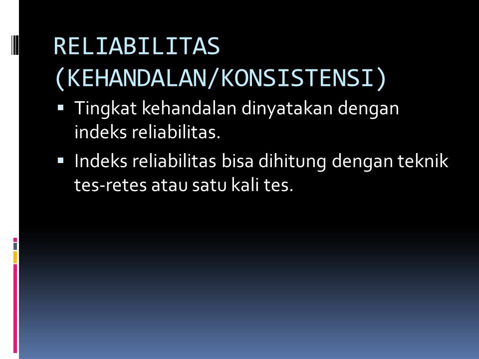 RELIABILITAS (KEHANDALAN/KONSISTENSI)
