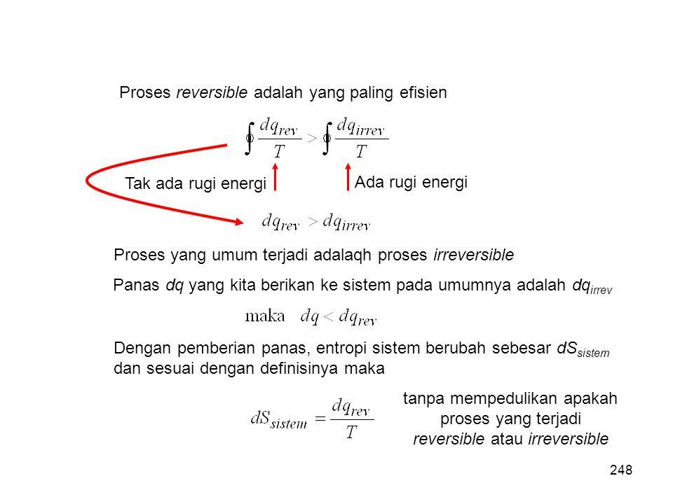 Proses reversible adalah yang paling efisien