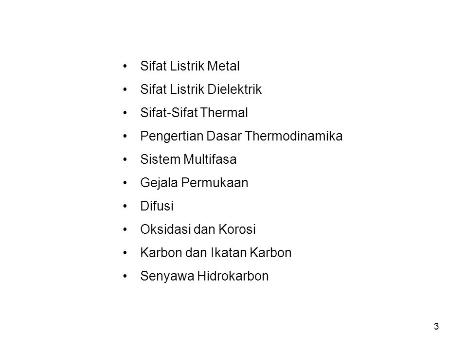 Sifat Listrik Metal Sifat Listrik Dielektrik. Sifat-Sifat Thermal. Pengertian Dasar Thermodinamika.