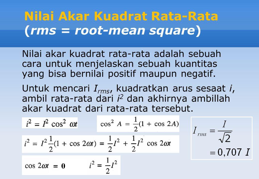 Nilai Akar Kuadrat Rata-Rata (rms = root-mean square)