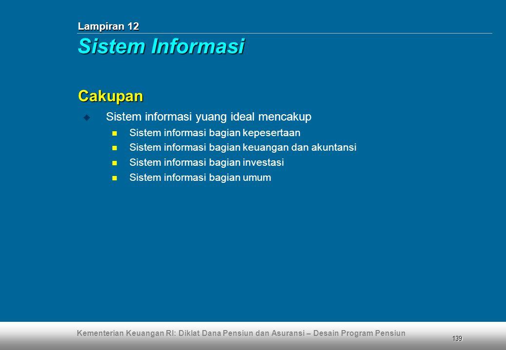 Sistem Informasi Cakupan Sistem informasi yuang ideal mencakup