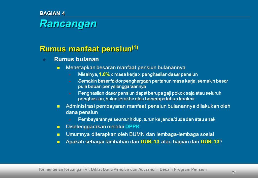 Rancangan Rumus manfaat pensiun(1) Rumus bulanan BAGIAN 4