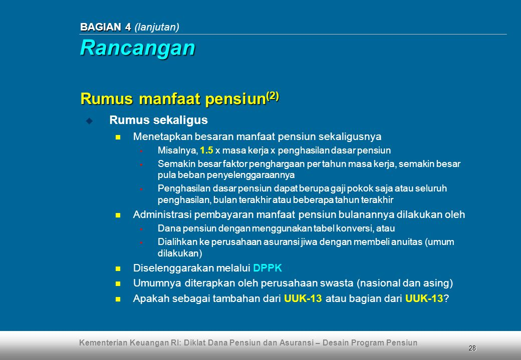 Rancangan Rumus manfaat pensiun(2) Rumus sekaligus BAGIAN 4 (lanjutan)