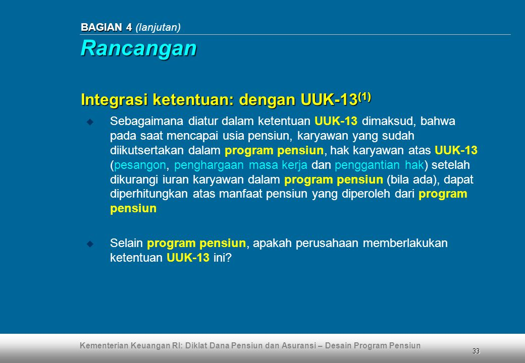Rancangan Integrasi ketentuan: dengan UUK-13(1)