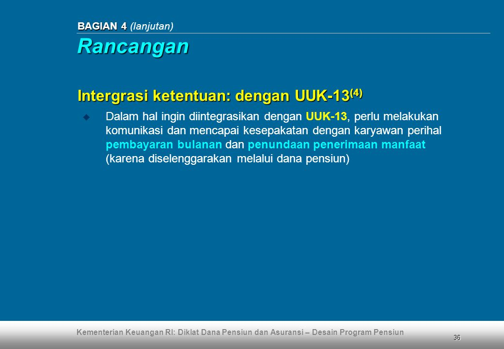 Rancangan Intergrasi ketentuan: dengan UUK-13(4)