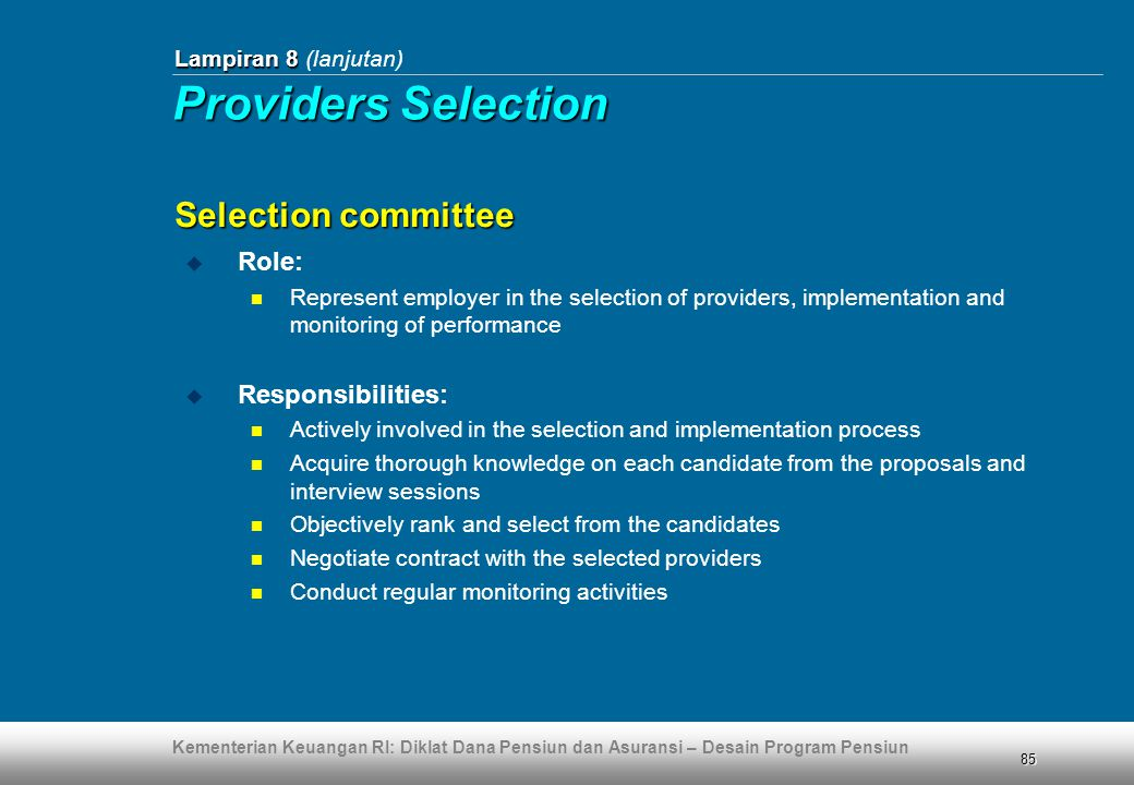Providers Selection Selection committee Role: Responsibilities: