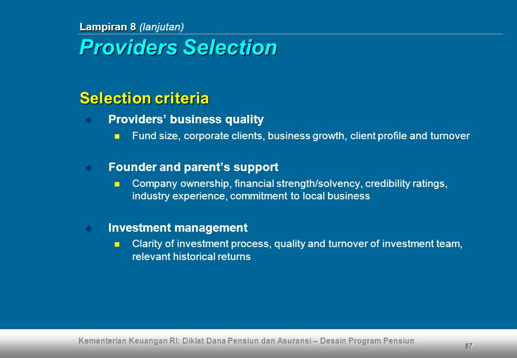 Providers Selection Selection criteria Providers' business quality