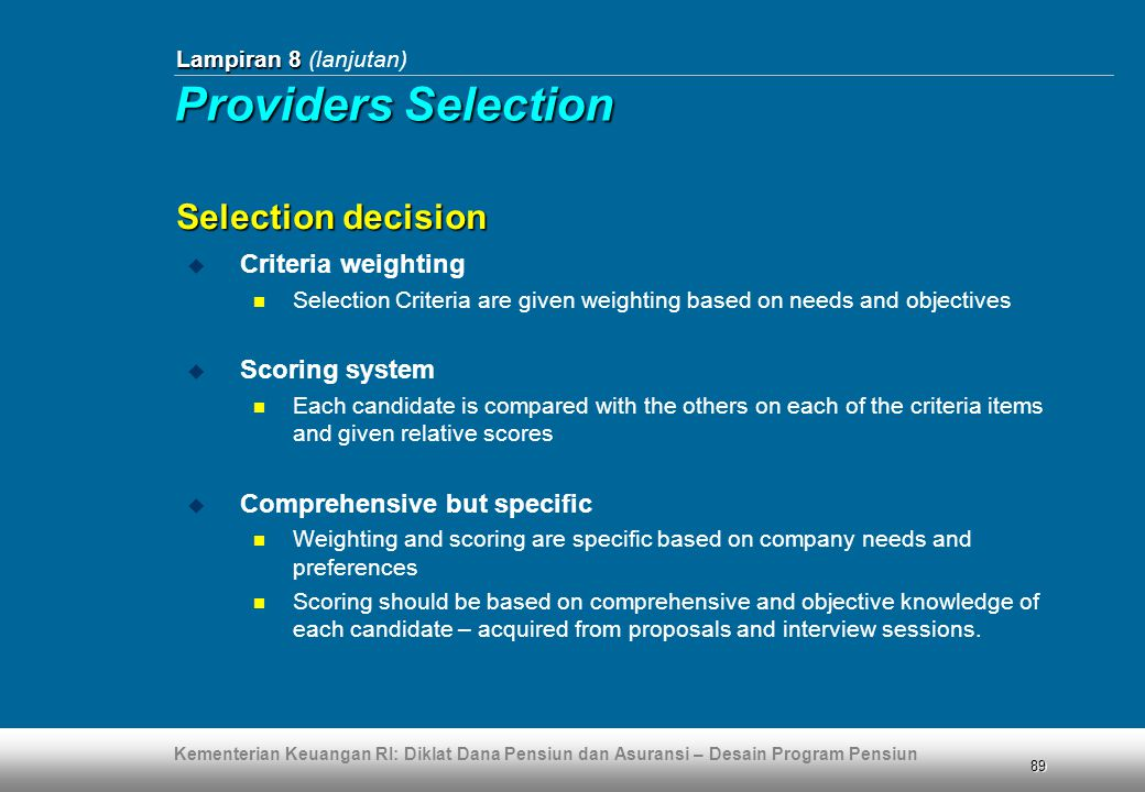 Providers Selection Selection decision Criteria weighting