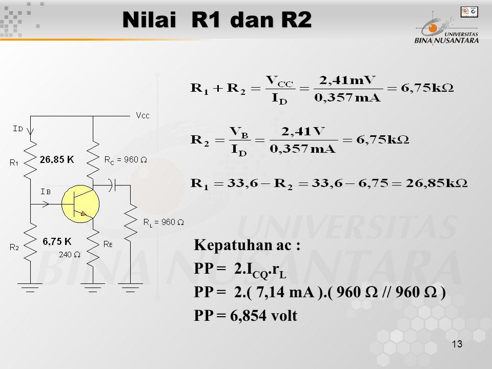 Nilai R1 dan R2 Kepatuhan ac : PP = 2.ICQ.rL