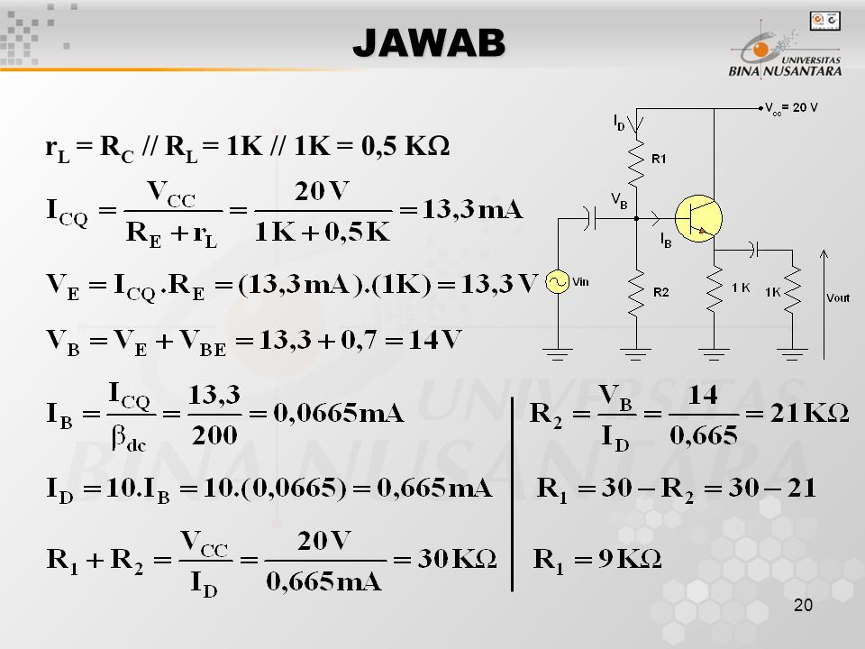 JAWAB rL = RC // RL = 1K // 1K = 0,5 K
