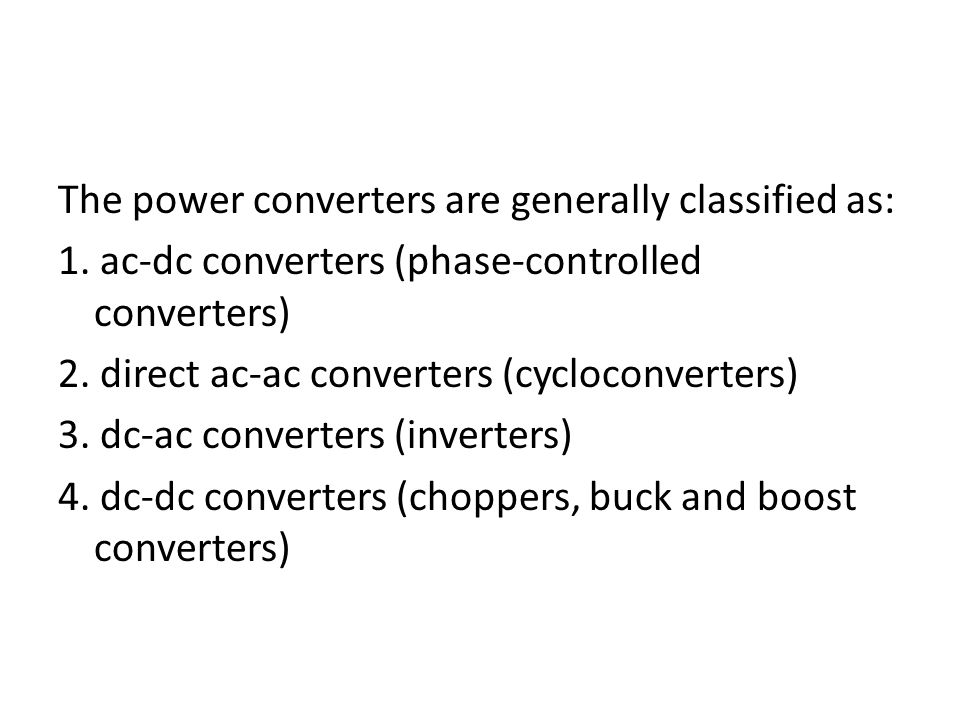 The power converters are generally classified as: 1