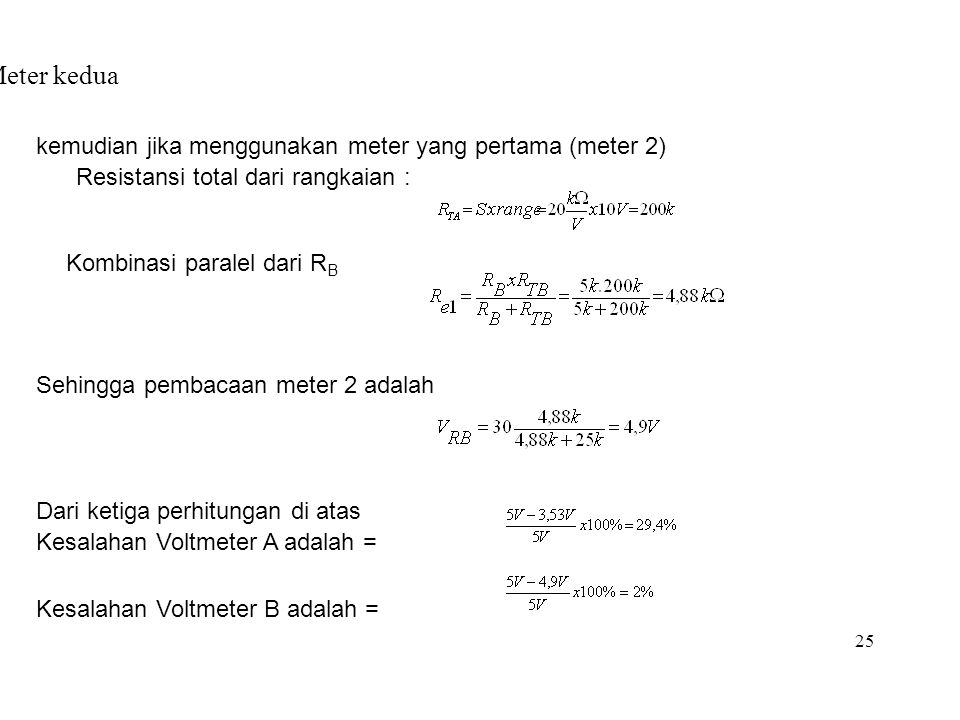 Meter kedua kemudian jika menggunakan meter yang pertama (meter 2)