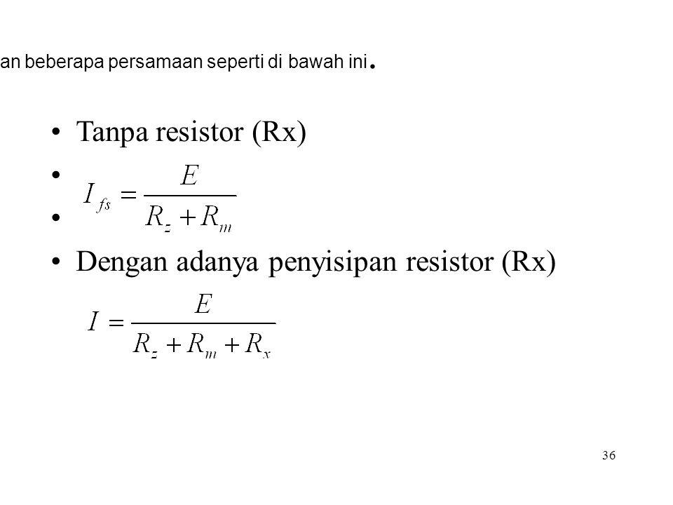 Dengan adanya penyisipan resistor (Rx)