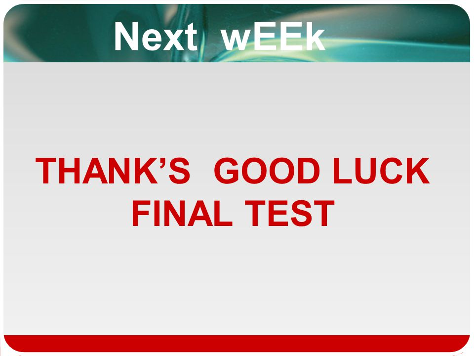 THANK'S GOOD LUCK FINAL TEST