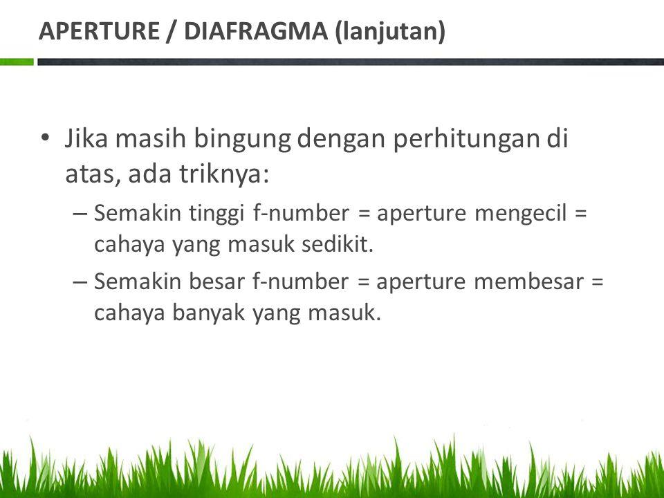APERTURE / DIAFRAGMA (lanjutan)