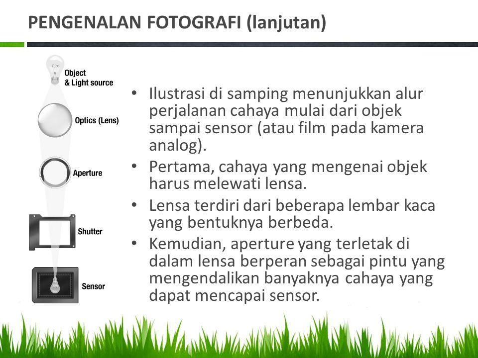 PENGENALAN FOTOGRAFI (lanjutan)