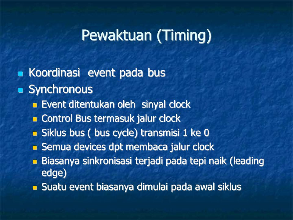 Pewaktuan (Timing) Koordinasi event pada bus Synchronous