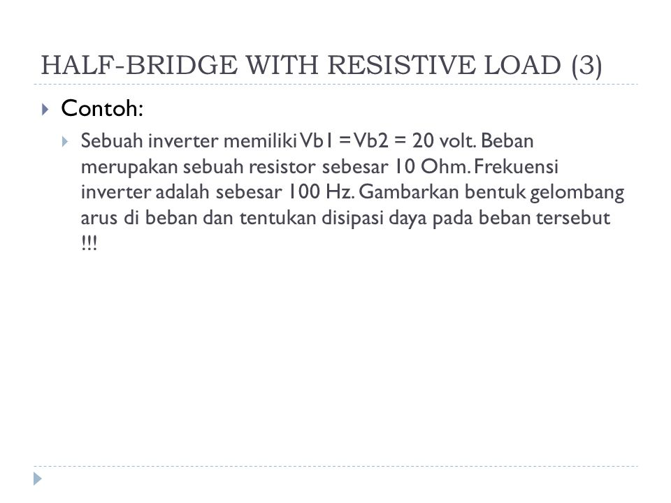 HALF-BRIDGE WITH RESISTIVE LOAD (3)