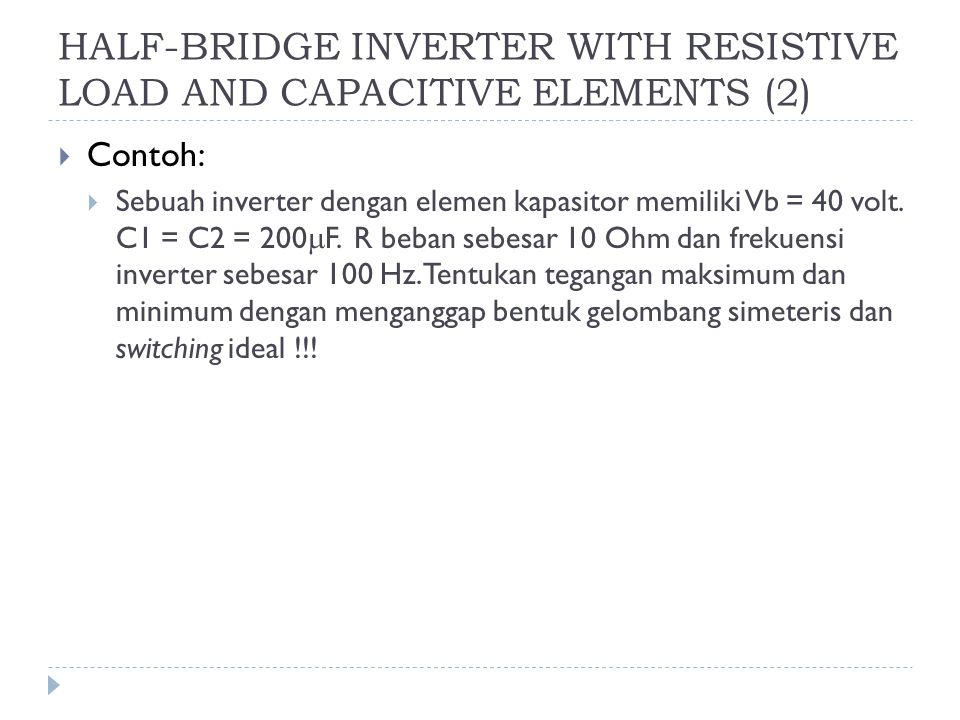 HALF-BRIDGE INVERTER WITH RESISTIVE LOAD AND CAPACITIVE ELEMENTS (2)