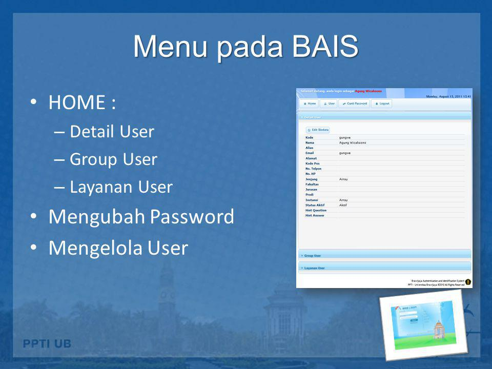 Menu pada BAIS HOME : Mengubah Password Mengelola User Detail User