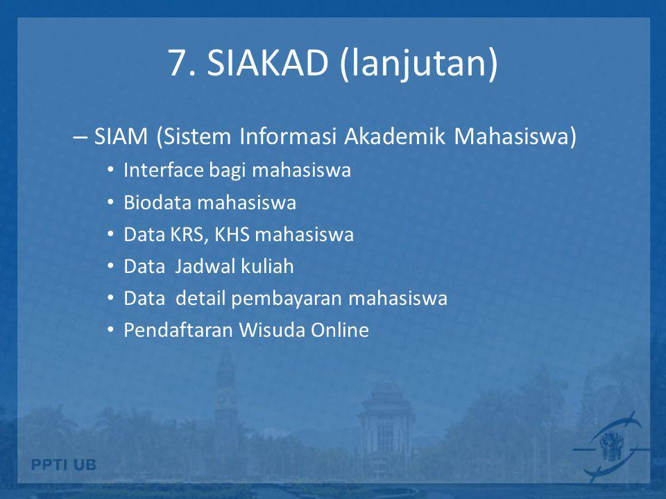 7. SIAKAD (lanjutan) SIAM (Sistem Informasi Akademik Mahasiswa)