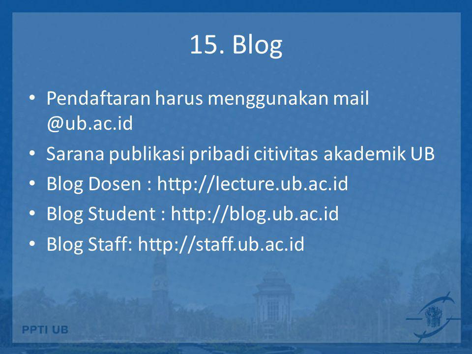15. Blog Pendaftaran harus menggunakan mail @ub.ac.id