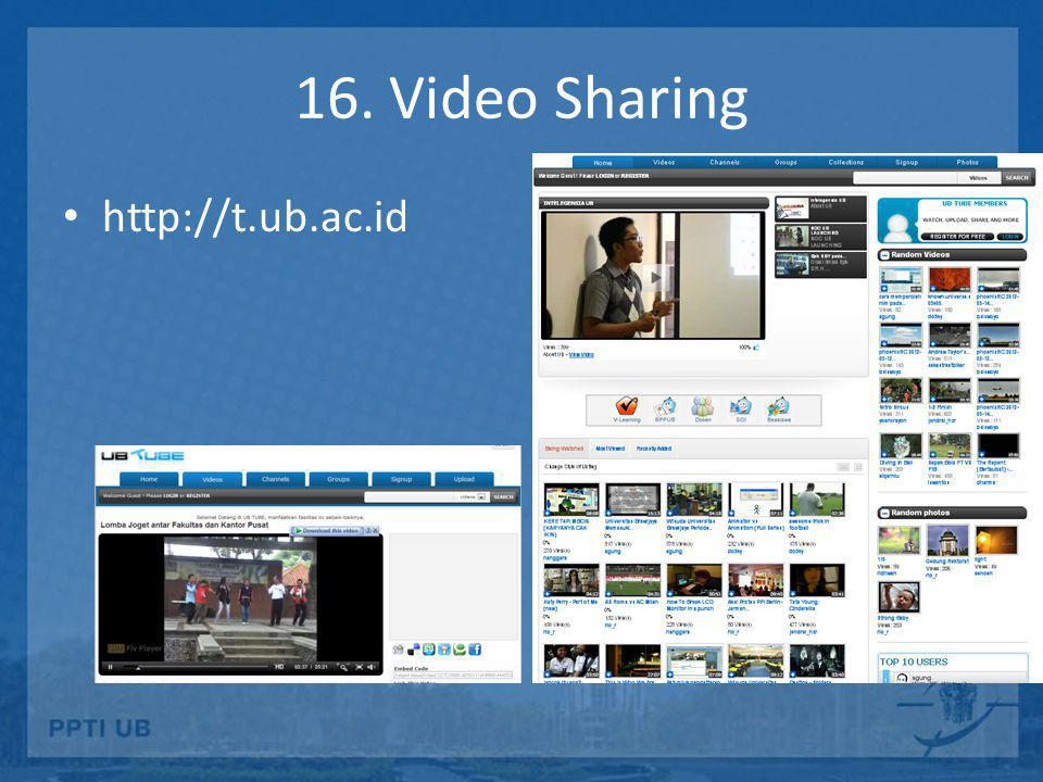 16. Video Sharing http://t.ub.ac.id