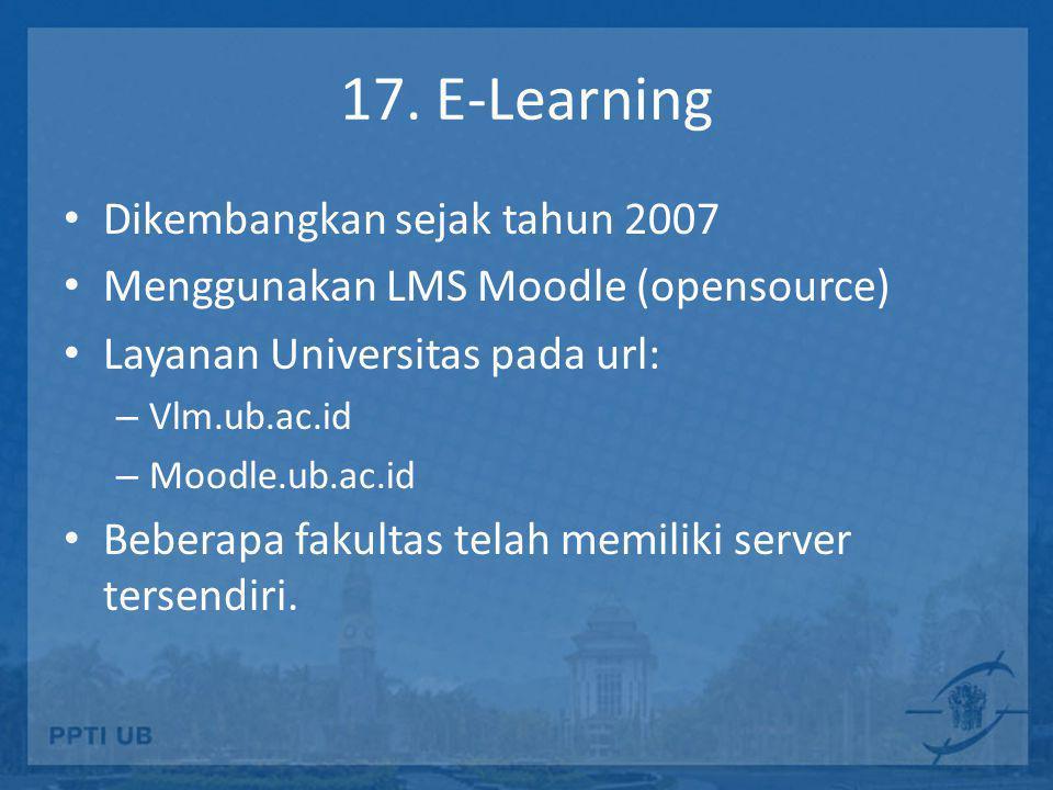 17. E-Learning Dikembangkan sejak tahun 2007