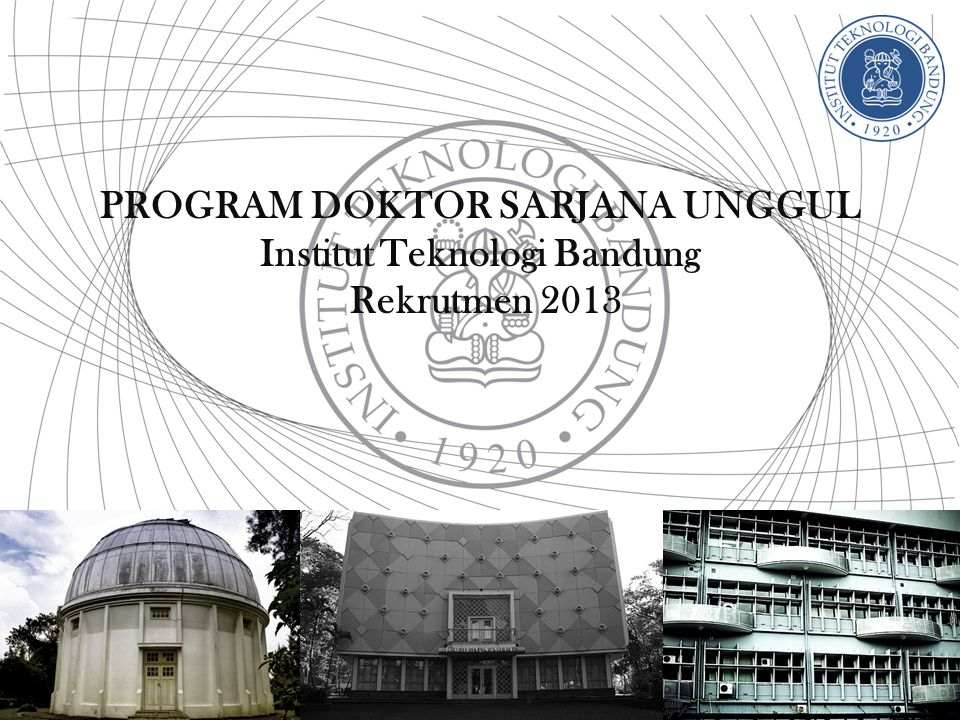 PROGRAM DOKTOR SARJANA UNGGUL Institut Teknologi Bandung