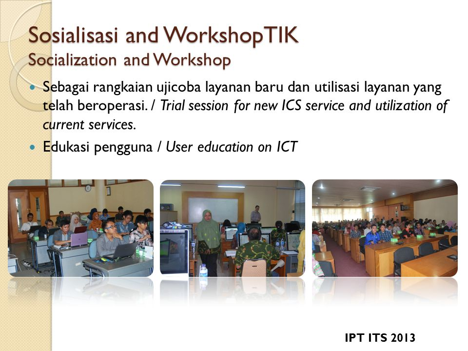 Sosialisasi and WorkshopTIK Socialization and Workshop