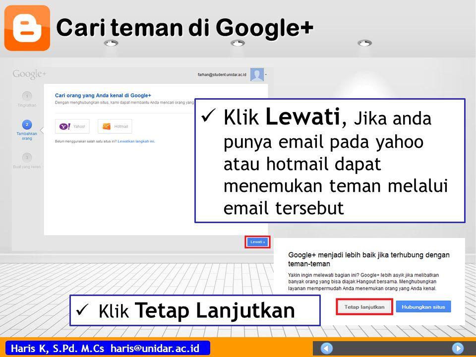 Cari teman di Google+ Klik Lewati, Jika anda punya email pada yahoo atau hotmail dapat menemukan teman melalui email tersebut.
