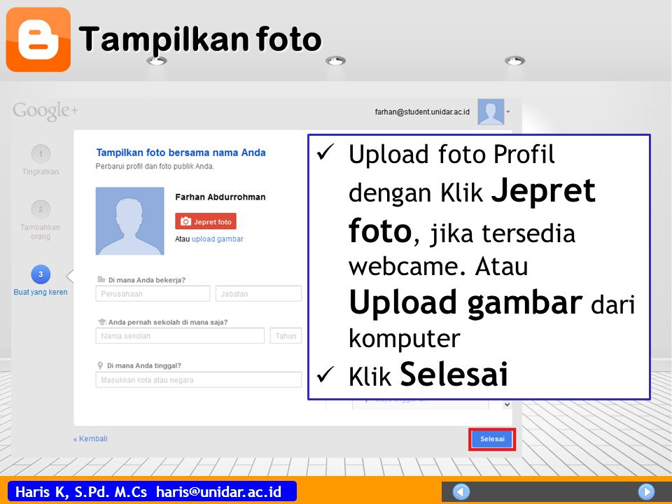 Tampilkan foto Upload foto Profil dengan Klik Jepret foto, jika tersedia webcame. Atau Upload gambar dari komputer.