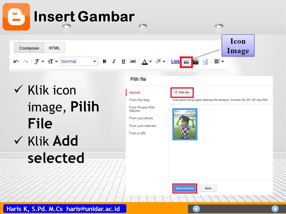 Insert Gambar Icon Image Klik icon image, Pilih File Klik Add selected