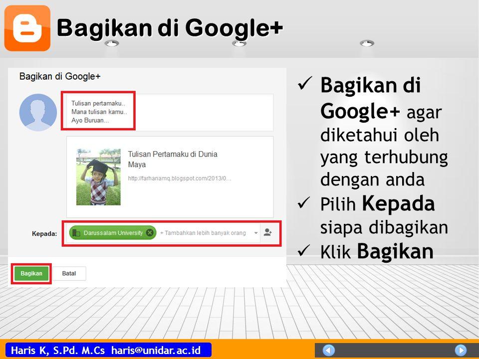 Bagikan di Google+ Bagikan di Google+ agar diketahui oleh yang terhubung dengan anda. Pilih Kepada siapa dibagikan.