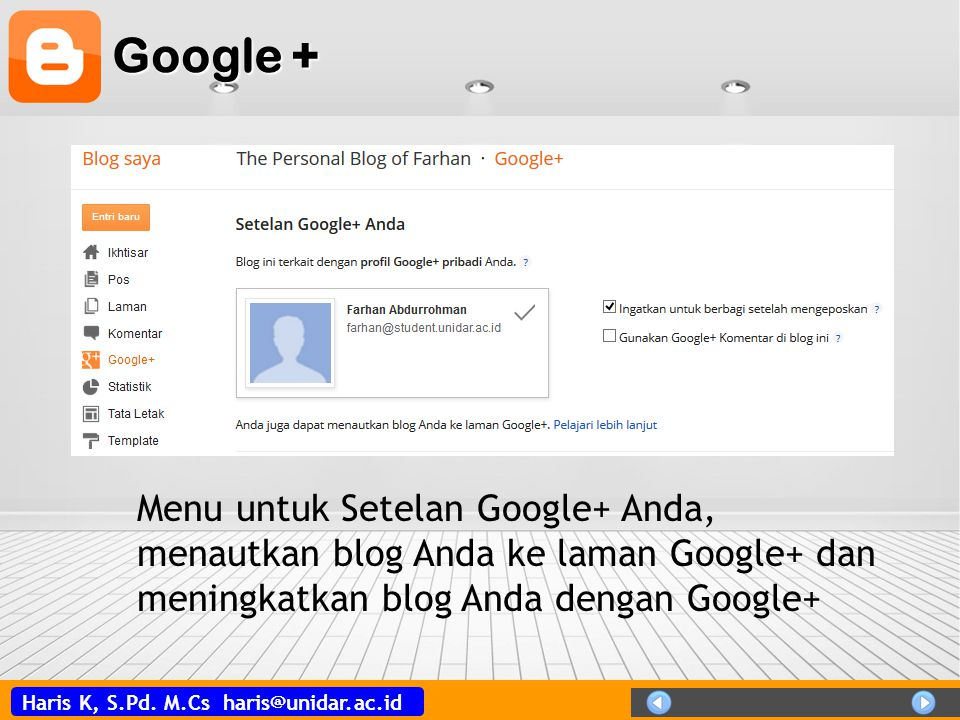 Google + Menu untuk Setelan Google+ Anda, menautkan blog Anda ke laman Google+ dan meningkatkan blog Anda dengan Google+