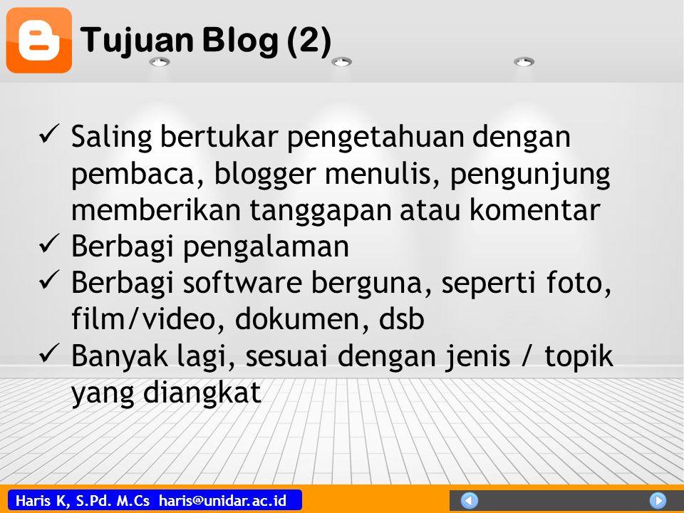 Tujuan Blog (2) Saling bertukar pengetahuan dengan pembaca, blogger menulis, pengunjung memberikan tanggapan atau komentar.