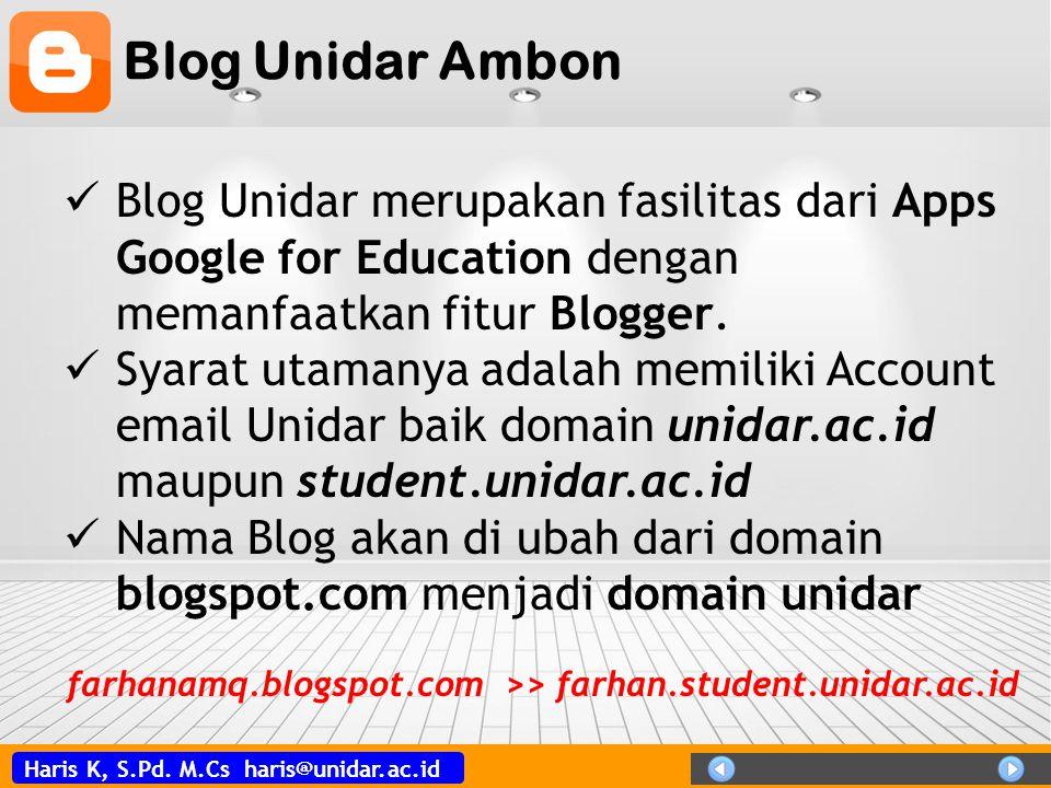 Blog Unidar Ambon Blog Unidar merupakan fasilitas dari Apps Google for Education dengan memanfaatkan fitur Blogger.