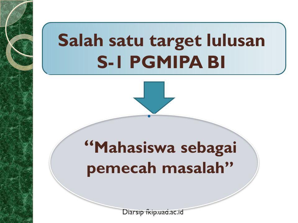 Salah satu target lulusan S-1 PGMIPA BI