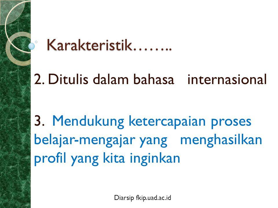 Karakteristik…….. 2. Ditulis dalam bahasa internasional