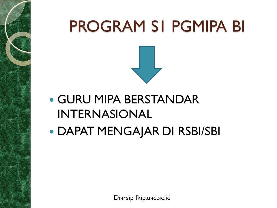 PROGRAM S1 PGMIPA BI GURU MIPA BERSTANDAR INTERNASIONAL