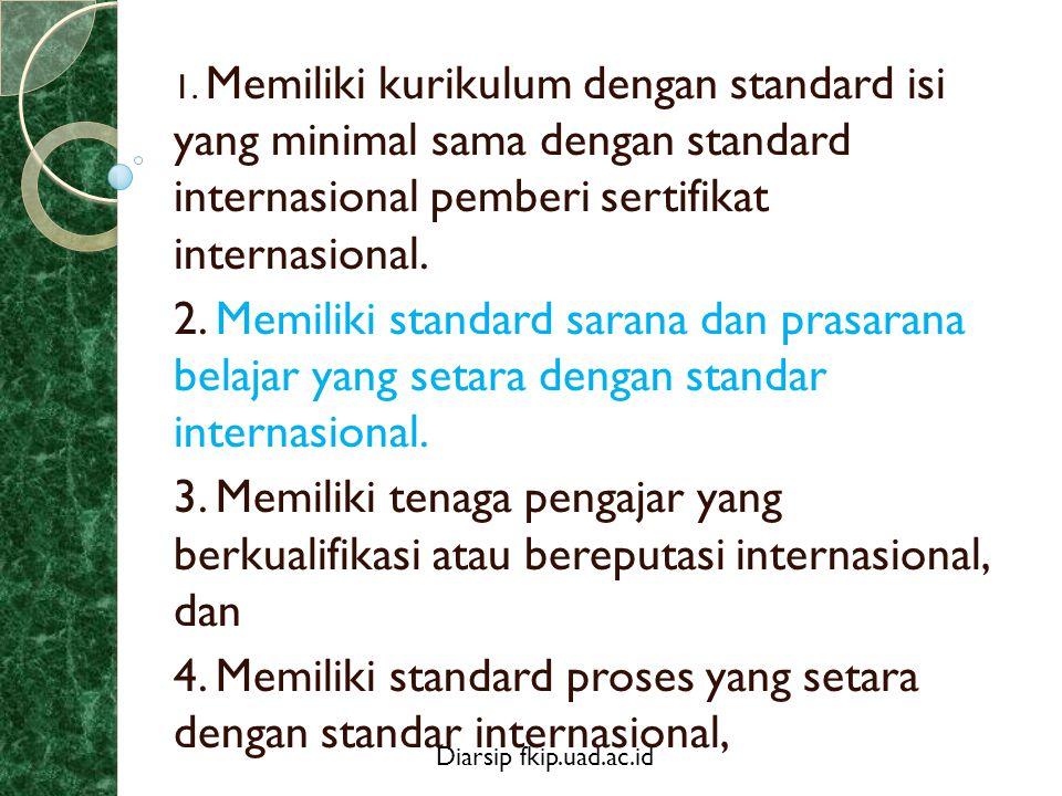 4. Memiliki standard proses yang setara dengan standar internasional,