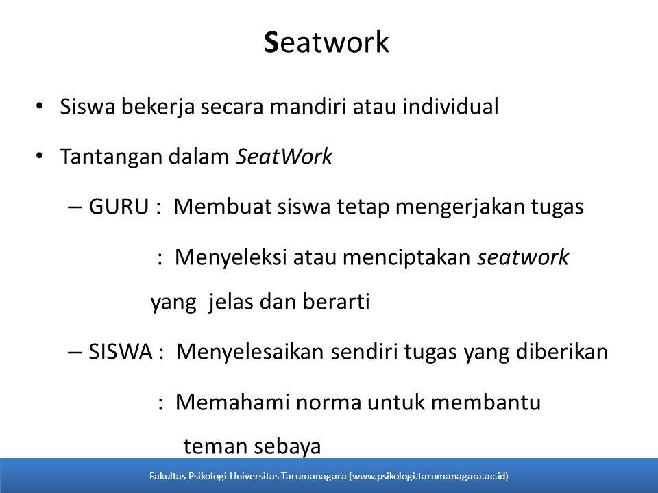 Seatwork Siswa bekerja secara mandiri atau individual
