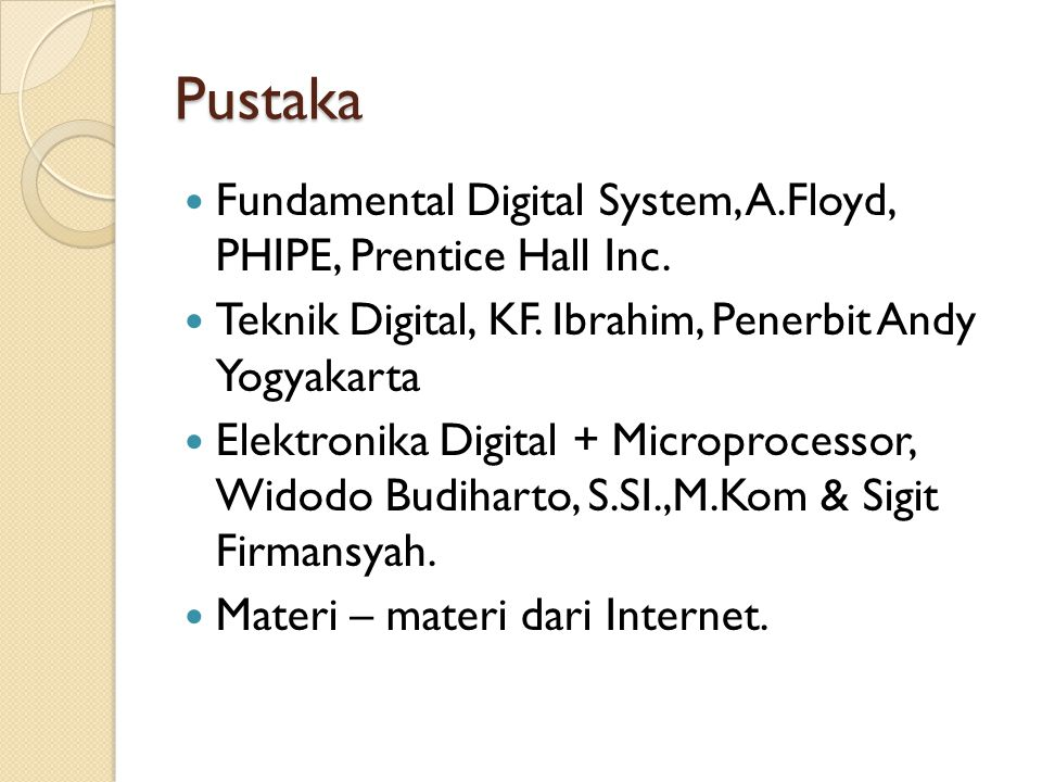 Pustaka Fundamental Digital System, A.Floyd, PHIPE, Prentice Hall Inc.
