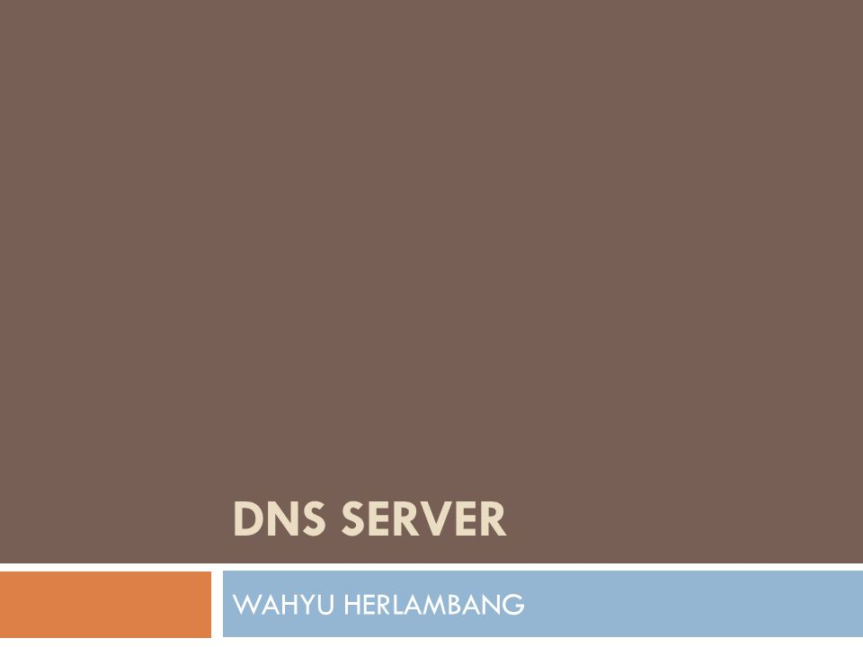 DNS Server WAHYU HERLAMBANG