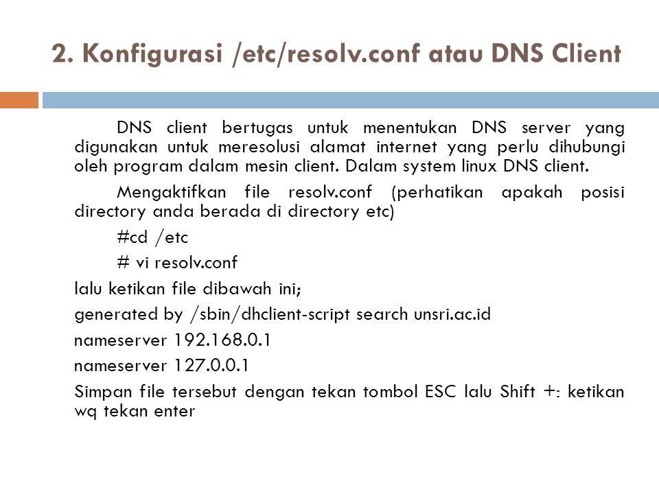 2. Konfigurasi /etc/resolv.conf atau DNS Client